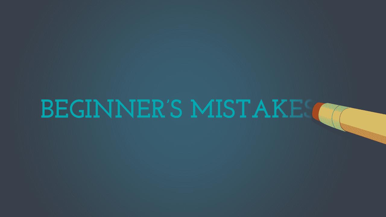 beginner's mistakes