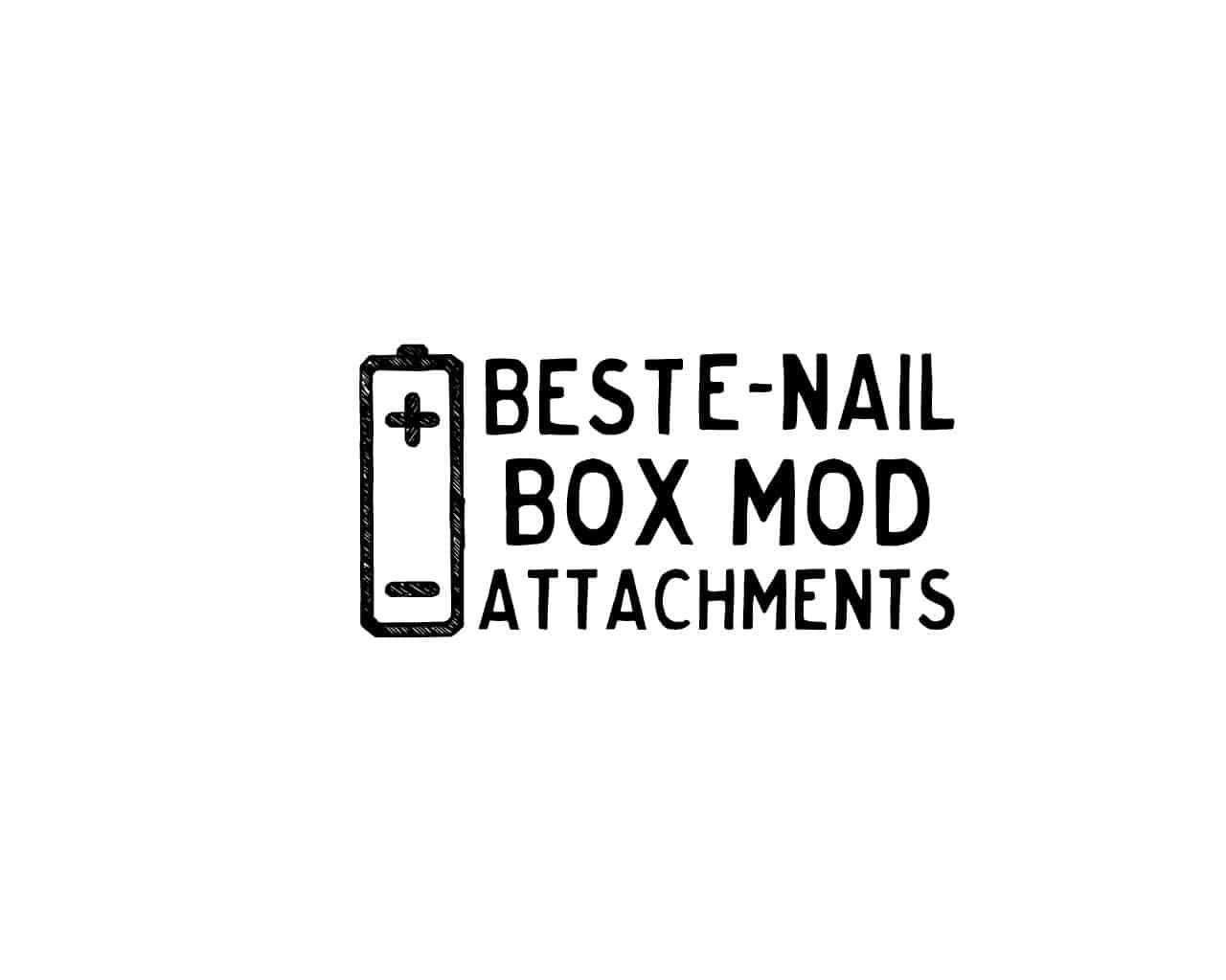 Best e-nail box mod attachments